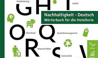Von Globalisierung bis Saisonalität: Das neue Nachschlagewerk zum Thema Nachhaltigkeit in der Hotellerie